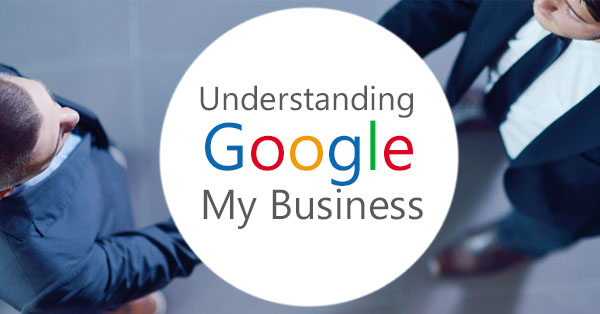 Understanding Google My Business