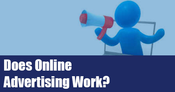 Does Online Advertising Work?