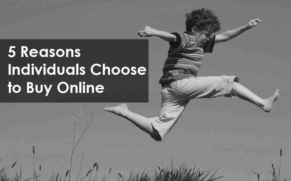 5 Reasons Individuals Choose to Buy Online