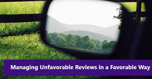 Managing Unfavorable Reviews in a Favorable Way