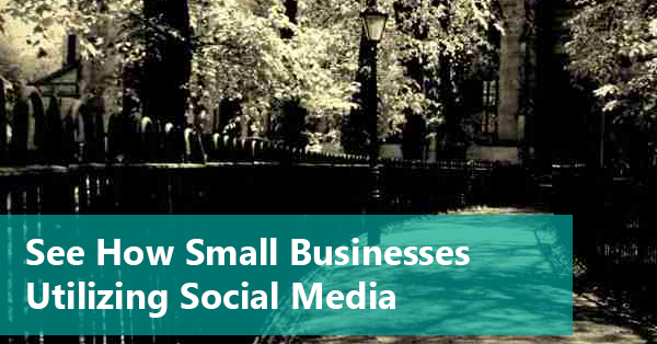 See How Small Businesses Utilizing Social Media