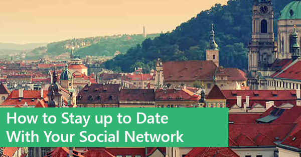 How to Stay up to Date With Your Social Network