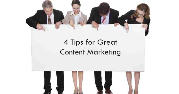 4 Tips for Great Content Marketing