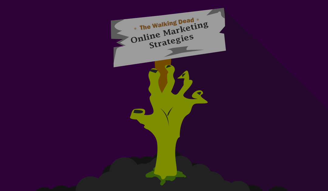 Online Marketing Strategies Learned from The Walking Dead