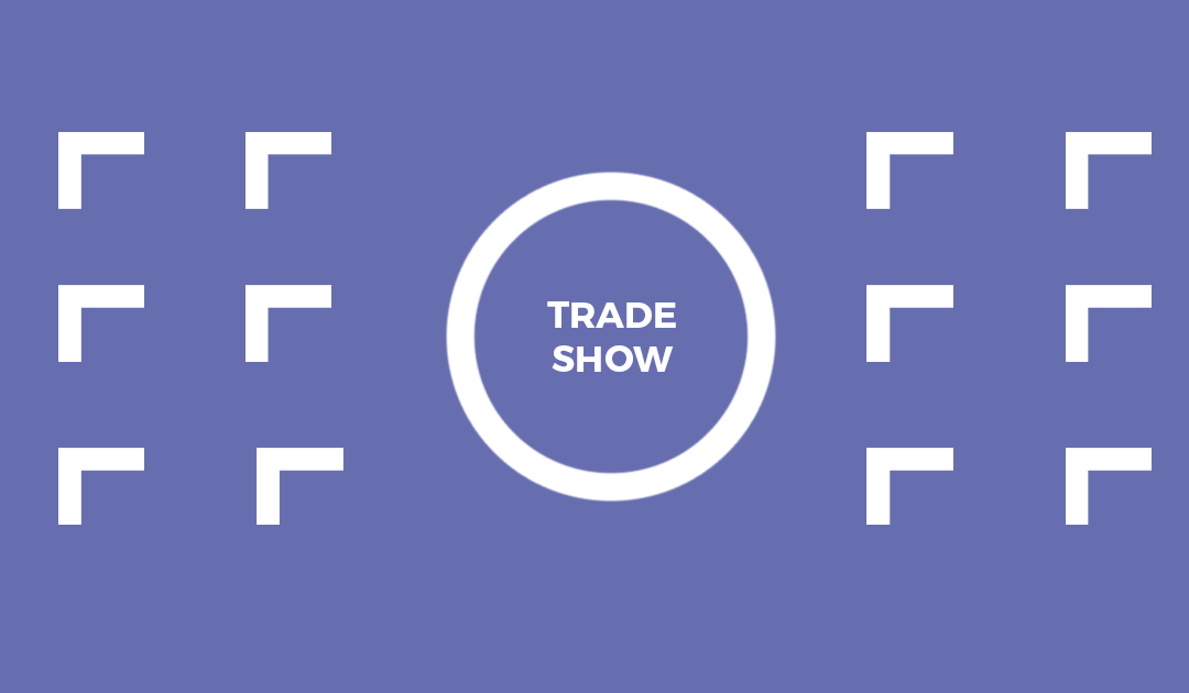 How Businesses Benefit From Marketing at Trade Shows