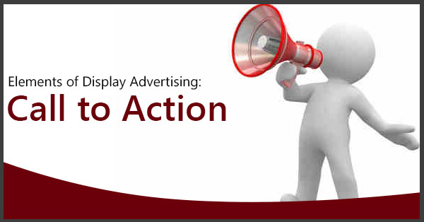 Elements of Display Advertising: Call to Action