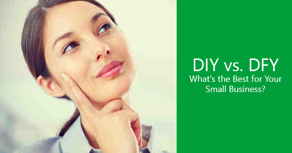 DIY vs. DFY – What's the Best for Your Small Business?