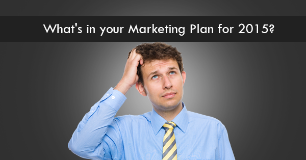 What's in your Marketing Plan for 2015?